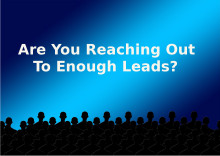 Are Your Reaching Out To Enough Leads?
